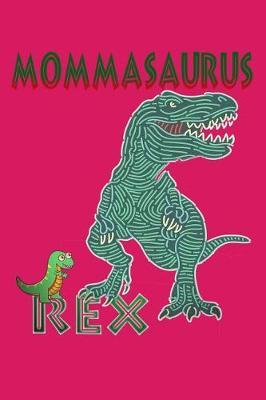 Mommasaurus Rex by Katherine Deneuve
