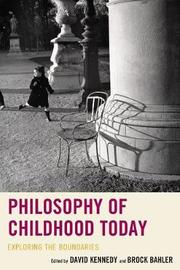 Philosophy of Childhood Today by David Kennedy
