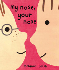 My Nose, Your Nose by Melanie Walsh image