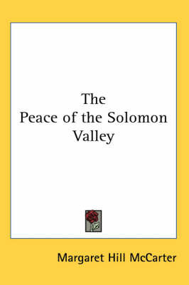 The Peace of the Solomon Valley by Margaret Hill McCarter image