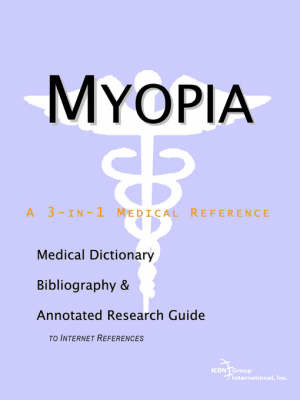 Myopia - A Medical Dictionary, Bibliography, and Annotated Research Guide to Internet References by ICON Health Publications image