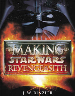 The Making of Star Wars Episode II: Revenge of the Sith by J.W. Rinzler image
