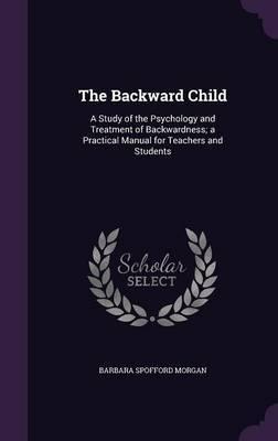 The Backward Child by Barbara Spofford Morgan image