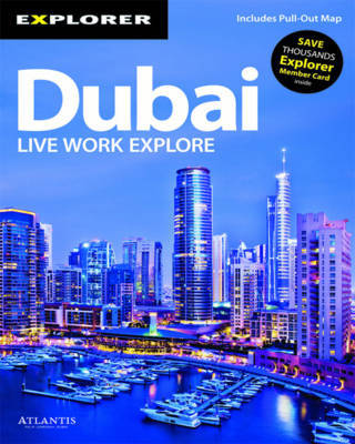 Dubai Complete Resident's Guide by Explorer Publishing and Distribution