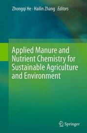 Applied Manure and Nutrient Chemistry for Sustainable Agriculture and Environment