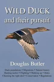 Wild Duck and Their Pursuit by Douglas Butler
