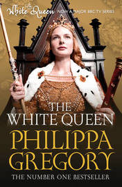 The White Queen (Cousin's War #1) by Philippa Gregory