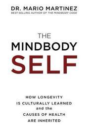The MindBody Self by Mario Martinez