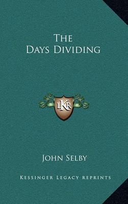 The Days Dividing the Days Dividing by John Selby image