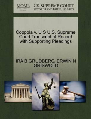 Coppola V. U S U.S. Supreme Court Transcript of Record with Supporting Pleadings by Ira B Grudberg