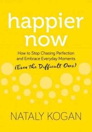 Happier Now by Nataly Kogan