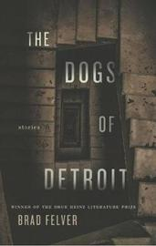 The Dogs of Detroit by Brad Felver image