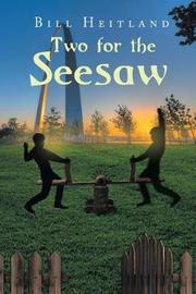 Two for the Seesaw by Bill Heitland image