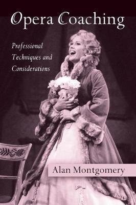 Opera Coaching by Alan Montgomery