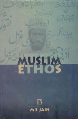 Muslim Ethos by M.S. Jain