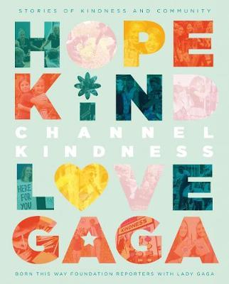 Channel Kindness by Born This Way Reporters With Lady Gaga