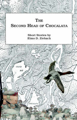 The Second Head of Chocalata by Elmo D. Ziebach image