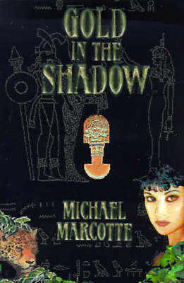 Gold in the Shadow by Michael Marcotte