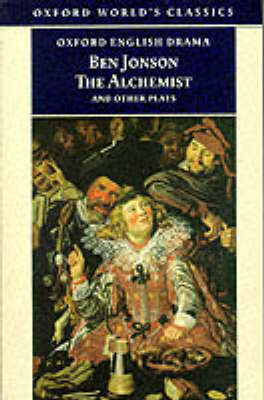 """The Alchemist and Other Plays: """"Volpone, or the Fox"""", """"Epicene, or the Silent Woman"""", """"The Alchemist"""", """"Bartholemew Fair"""" by Ben Jonson"""
