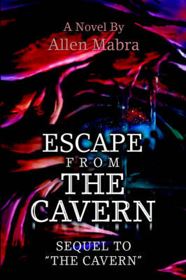 Escape from the Cavern by Allen Mabra