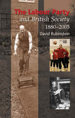 Labour Party and British Society by David Rubinstein