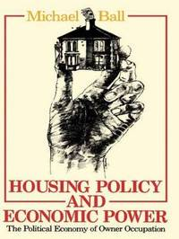 Housing Policy and Economic Power by Michael Ball