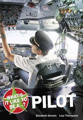 What's it Like to be a Pilot? by Elizabeth Dowen