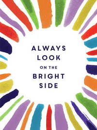 Always Look on the Bright Side by Sophie Golding