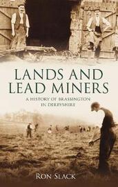 Brassington, Land & Lead Miners by Ron Slack image