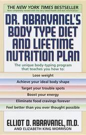 Dr. Abravanel's Body Type Diet and Lifetime Nutrition Plan by Elliot Abravanel