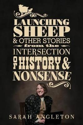 Launching Sheep & Other Stories from the Intersection of History and Nonsense by Sarah Angleton image