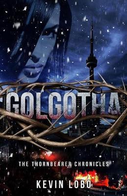 Golgotha by Kevin J Lobo