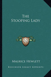 The Stooping Lady by Maurice Hewlett