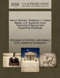Marvin Sherwin, Petitioner, V. United States. U.S. Supreme Court Transcript of Record with Supporting Pleadings by Richard H Foster