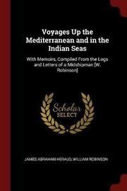 Voyages Up the Mediterranean and in the Indian Seas by James Abraham Heraud image