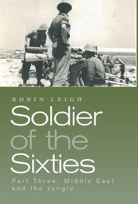 Soldier of the Sixties by Robin Leigh
