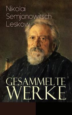 Gesammelte Werke by Nikolai Semjonowitsch Leskow