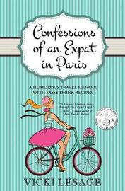 Confessions of an Expat in Paris by Vicki Lesage