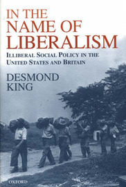 In The Name of Liberalism by Desmond King image