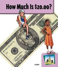 How Much Is $20.00? by Carey Molter