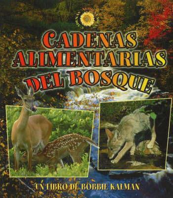 Cadenas Alimentarias del Bosque by Bobbie Kalman