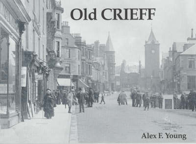Old Crieff by Alex F. Young