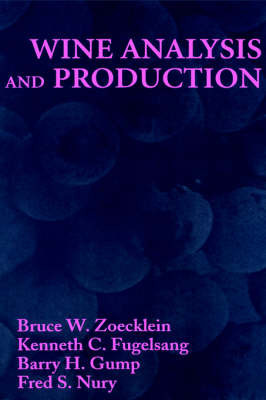 Wine Analysis and Production by Bruce W. Zoecklein