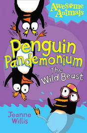 Penguin Pandemonium - The Wild Beast by Jeanne Willis