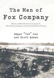"The Men of Fox Company by Edgar ""Ted"" Cox"
