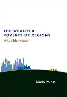 The Wealth and Poverty of Regions by Mario Polese image