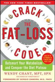 Crack the Fat-Loss Code: Outsmart Your Metabolism and Conquer the Diet Plateau by Wendy Chant image
