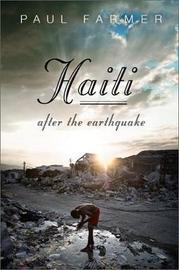 Haiti After the Earthquake by Paul Farmer