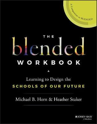 The Blended Workbook by Michael B Horn