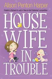 Housewife in Trouble by Alison Penton Harper image